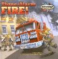 Three-Alarm Fire!