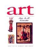 Art: An A-Z Guide
