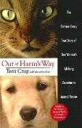 Out of Harm's Way: The Extraordinary Story True Story of One Woman's Lifelong Devotion to An...