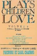 Plays Children Love, Volume II : A Treasury of Contemporary and Classic Plays for Children