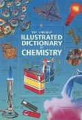 Illustrated Dictionary Of Chemistry (Usborne Illustrated Dictionaries (Prebound))