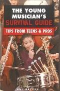 Young Musician's Survival Guide: Tips From Teens And Pros