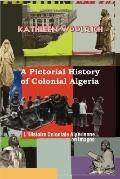 L'histoire Coloniale Algerienne En Images