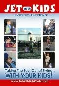 Jet with Kids: Taking the Fear out of Flying... with Your Kids!