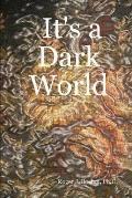 It's a Dark World