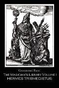 Magician's Library Volume I: Hermes Trismegistus