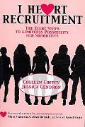 I Heart Recruitment: The Eight Steps to Limitless Possibility for Sororities