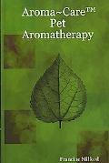 Aroma~Care#8482: Pet Aromatherapy