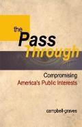 Pass Through : Compromising America's Public Interests