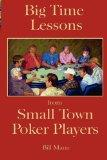Big Time Lessons from Small Town Poker Players