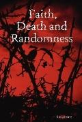 Faith, Death and Randomness