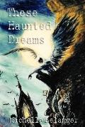 These Haunted Dreams