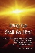 Every Eye Shall See Him!