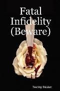 Fatal Infidelity (Beware)