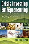 Crisis Investing And Entrepreneuring (10 Innovative Strategies To Help You Achieve Financial...