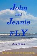 John and Jeanie Fly: Living the Law of Attaction