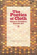 The Poetics of Cloth: African Textiles/Recent Art