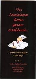 Louisiana Roux Spoon Cookbook : Creole and Cajun Cooking