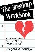 The Breakup Workbook