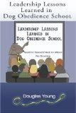 Leadership Lessons Learned in Dog Obedience School