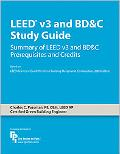 LEED v3 and BD&C Study Guide: Summary of LEED v3 and BD&C Prerequisites and Credits