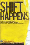 Shift Happens: America's Premier Experts Reveal Their Biggest Secrets to Help You Thrive in ...