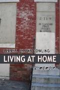 Living at Home : A Memoir