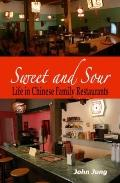 Sweet and Sour : Life in Chinese Family Restaurants