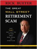 Great Wall Street Retirement Scam : What THEY Don't Want You to Know about 401ks, IRA and Ot...