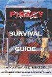Piracy Survival Guide: A cruisers guide to dealing with piracy