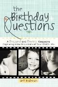 Birthday Questions : A Treasured and Timeless Keepsake Capturing Video Snapshots of Your Chi...
