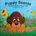 Puppy Scents : The Kids' Guide to Puppy Care