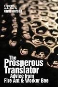 Prosperous Translator : Advice from Fire Ant and Worker Bee