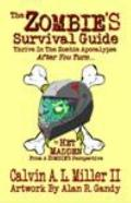 Zombie's Survival Guide : Thrive in the Zombie Apocalypse after You Turn...