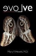 EvoLve : The True Story of a Physician Who Was Struck by Lightning, the Shaman She Befriende...