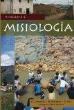 Introduccion a la Misiologia (Spanish Edition)