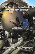 Becoming a Fighter Pilot in 2011 and Beyond, 1st Edition