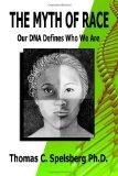 The Myth of Race: Our DNA Defines Who We Are