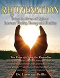 Rejuvenation: Using the Power of Light to Increase Vitality, Energy and Healing : Black and ...