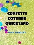 Confetti Covered Quicksand