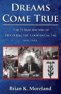 Dreams Come True : 75 Year History of HILCO Electric Cooperative, Ince