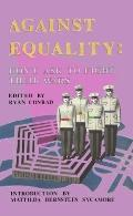 Against Equality : Don't Ask to Fight Their Wars