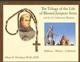 The Trilogy of the Life of Blessed Junipero Serra