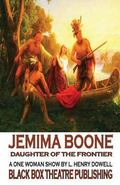 Jemima Boone: Daughter of the Frontier : A one woman play about the daughter of Daniel Boone