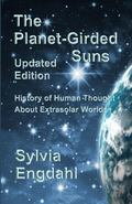 Planet-Girded Suns (Updated Edition) : The History of Human Thought about Extrasolar Worlds