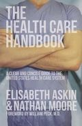 Health Care Handbook : A Clear and Concise Guide to the United States Health Care System