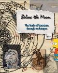 Below the Moon : The Study of Literature Through Archetypes