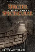 Specter Spectacular : 13 Ghostly Tales