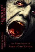 Quick Bite of Flesh: an Anthology of Zombie Flash Fiction