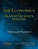 The Economics of Transportation Systems: A Reference for Practitioners